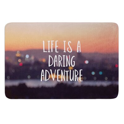 Life Is A Daring Adventure by Jillian Audrey Bath Mat Size: 24 W x 36 L