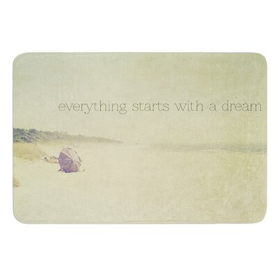 Everything Starts With A Dream by Ingrid Beddoes Bath Mat Size: 17w x 24L