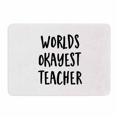 Worlds Okayest Teacher by Kristi Jackson Memory Foam Bath Mat Size: 36 L x 24 W