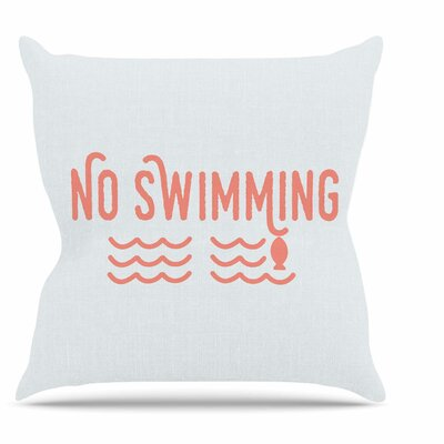 No Swimming Throw Pillow Size: 26 H x 26 W x 7 D