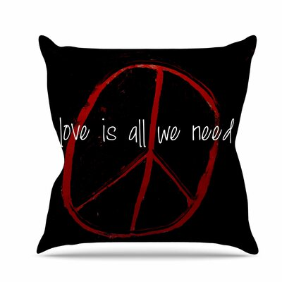 Love is All We Need Throw Pillow Size: 20 H x 20 W x 7 D
