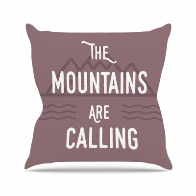 The Mountains are Calling Throw Pillow Size: 18 H x 18 W x 6 D