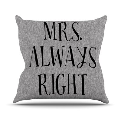 Mrs. Always Right Couples Throw Pillow Size: 16 H x 16 W x 4 D