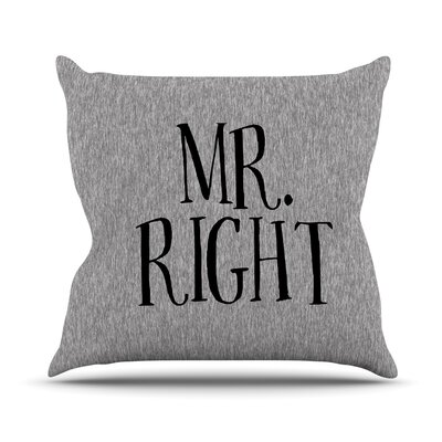 Mr. Right Couples Throw Pillow Size: 16 H x 16 W x 4 D