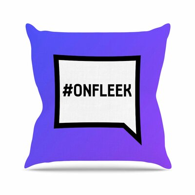 On Fleek Throw Pillow Size: 16 H x 16 W x 4 D