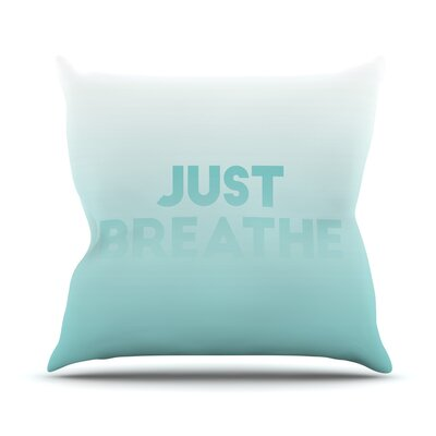 Just Breathe Throw Pillow Size: 16 H x 16 W x 4 D