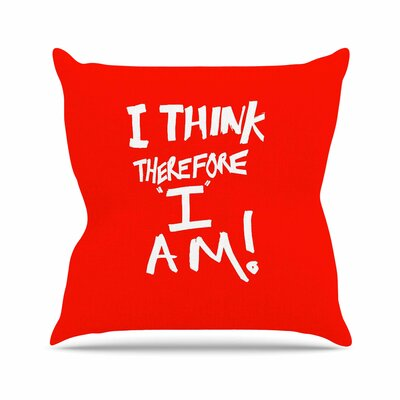 I Think Therefore I Am Bruce Stanfield Throw Pillow Size: 16 H x 16 W x 4 D, Color: Red