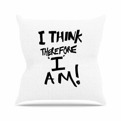 I Think Therefore I Am Bruce Stanfield Throw Pillow Size: 18 H x 18 W x 4 D, Color: White