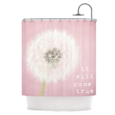 It Will Come True Shower Curtain