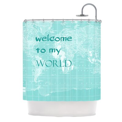 Welcome to my World Quote Shower Curtain Color: Turquoise