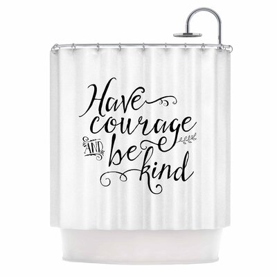 Have Courage and Be Kind Shower Curtain