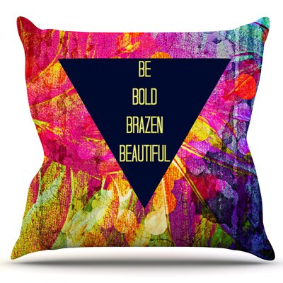 Be Bold Brazen Beautiful by Ebi Emporium Outdoor Throw Pillow