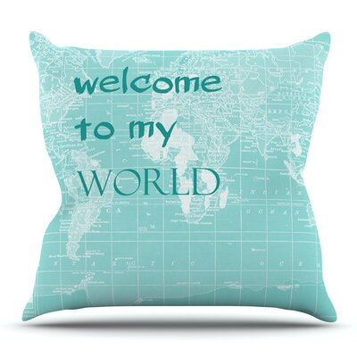 Welcome to my World Quote by Catherine Holcombe Outdoor Throw Pillow Color: Turquoise