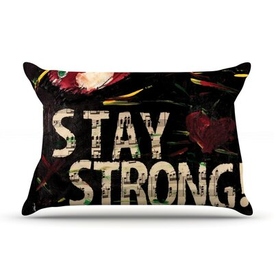 Stay Strong by Alexa Nicole Cotton Pillow Sham