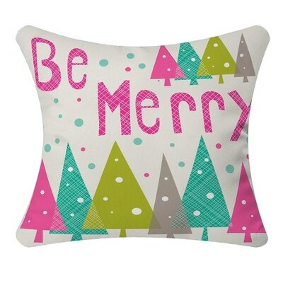 Be Merry Throw Pillow Size: 26 H x 26 W x 7 D