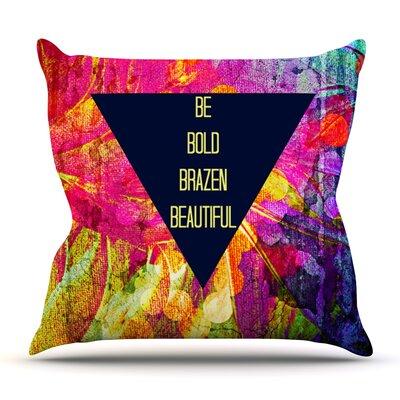 Be Bold Brazen Beautiful by Ebi Emporium Outdoor Throw Pillow