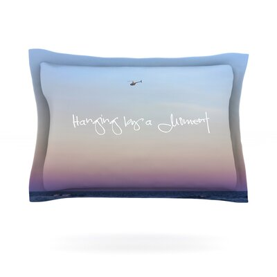Hanging By A Moment by Beth Engel Sky Cotton Pillow Sham