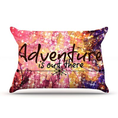 Adventure is Out There by Ebi Emporium Typography Cotton Pillow Sham
