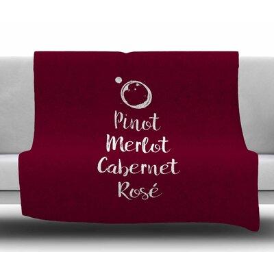 Pinot, Merlot, Cabernet, Ros� Fleece Blanket Size: 60 W x 80 L
