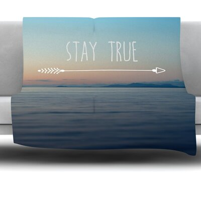 Stay True by Ann Barnes Fleece Throw Blanket Size: 80 L x 60 W