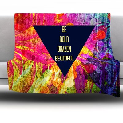 Be Bold Brazen Beautiful Fleece Throw Blanket Size: 40 L x 30 W