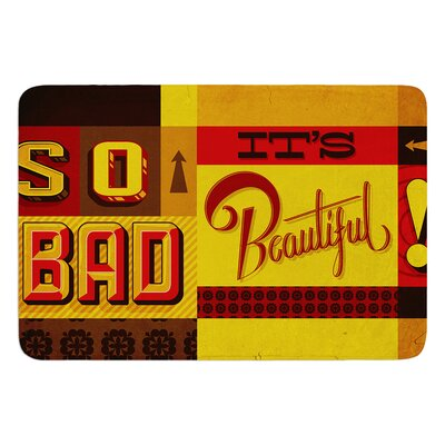 So Bad Its Beautiful by Roberlan Bath Mat