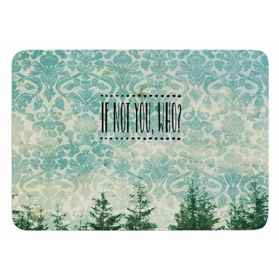 If Not You, Who? by Robin Dickinson Bath Mat