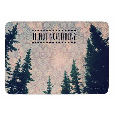 If Not Now, When? by Robin Dickinson Bath Mat