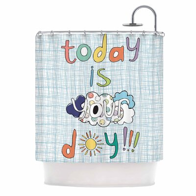 Today Is Your Day by MaJoBV Cloud Shower Curtain