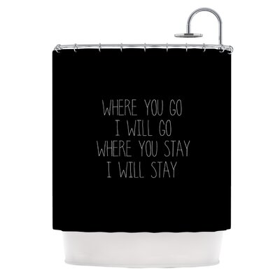 Where You Go by Suzanne Carter Typography Shower Curtain