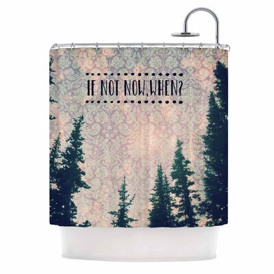 If Not Now, When? by Robin Dickinson Tree Typography Shower Curtain