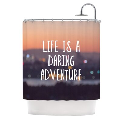 Life Is A Daring Adventure by Jillian Audrey Typography Shower Curtain