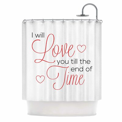 I Will Love You by NL Designs Shower Curtain