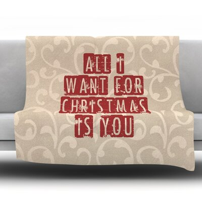 All I Want For Christmas Fleece Throw Blanket Size: 80 L x 60 W