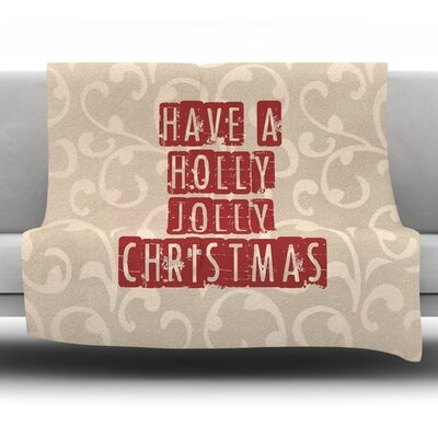 Have a Holly Jolly Christmas Fleece Throw Blanket Size: 40 L x 30 W
