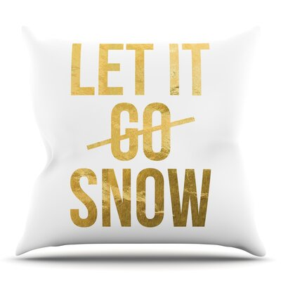 Let it Snow Throw Pillow Size: 16 H x 16 W