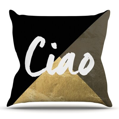 Ciao Throw Pillow Size: 18 H x 18 W
