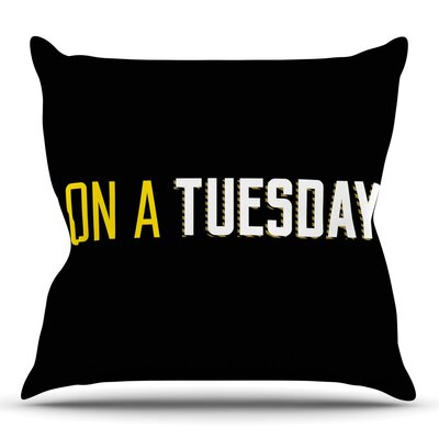 Tuesday Throw Pillow Size: 18 H x 18 W
