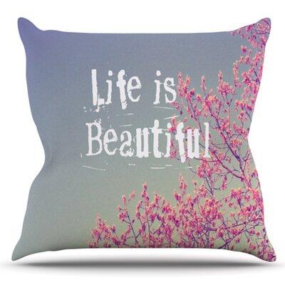Life is Beautiful by Rachel Burbee Outdoor Throw Pillow