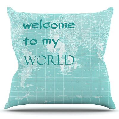 Welcome to my World Quote by Catherine Holcombe Outdoor Throw Pillow Color: Teal