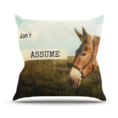 Dont Assume Outdoor Throw Pillow