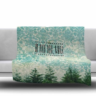 If Not You by Robin Dickinson Fleece Blanket Size: 80 L x 60 W