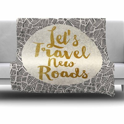Lets Travel New Roads by Pom Graphic Design Fleece Blanket Size: 80 L x 60 W