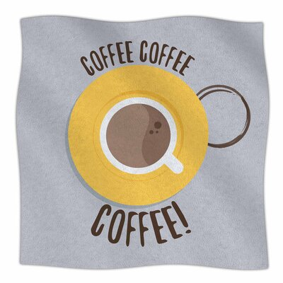Coffee! by Jackie Rose Fleece Blanket Size: 80 L x 60 W