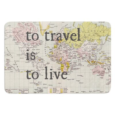 To Travel Is To Live by Catherine Holcombe Bath Mat Size: 17W x 24 L