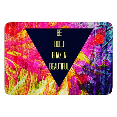 Be Bold Brazen Beautiful by Ebi Emporium Bath Mat Size: 17 W x 24 L