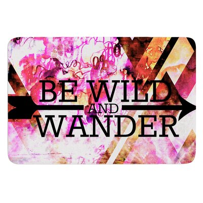 Be Wild and Wander by Ebi Emporium Bath Mat Size: 17 W x 24 L