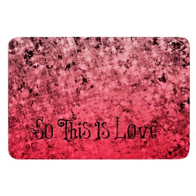 So This Is Love by Ebi Emporium Bath Mat Size: 17 W x 24 L