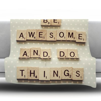Be Awesome And Do Things by Cristina Mitchell Fleece Throw Blanket Size: 40 L x 30 W