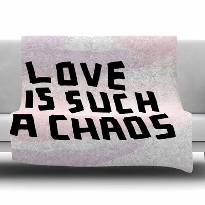 Love Is Such A Chaos by Vasare Nar Fleece Blanket Size: 80 L x 60 W